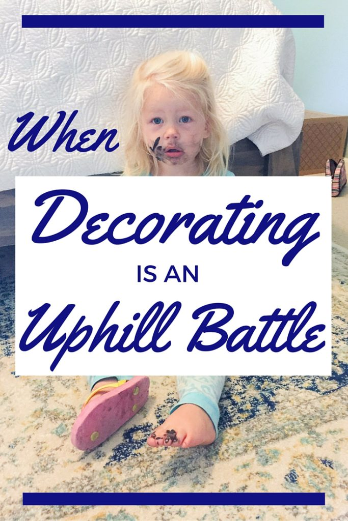 When Decorating is an Uphill Battle