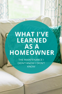 what I've learned as a homeowner