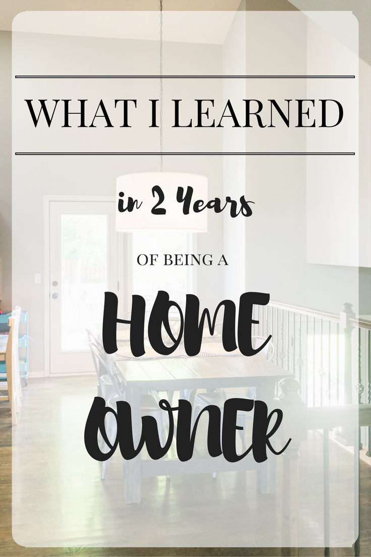 what i learned in 2 years of being a home owner