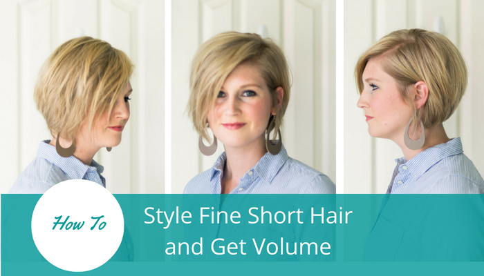 How To Style Fine Short Hair