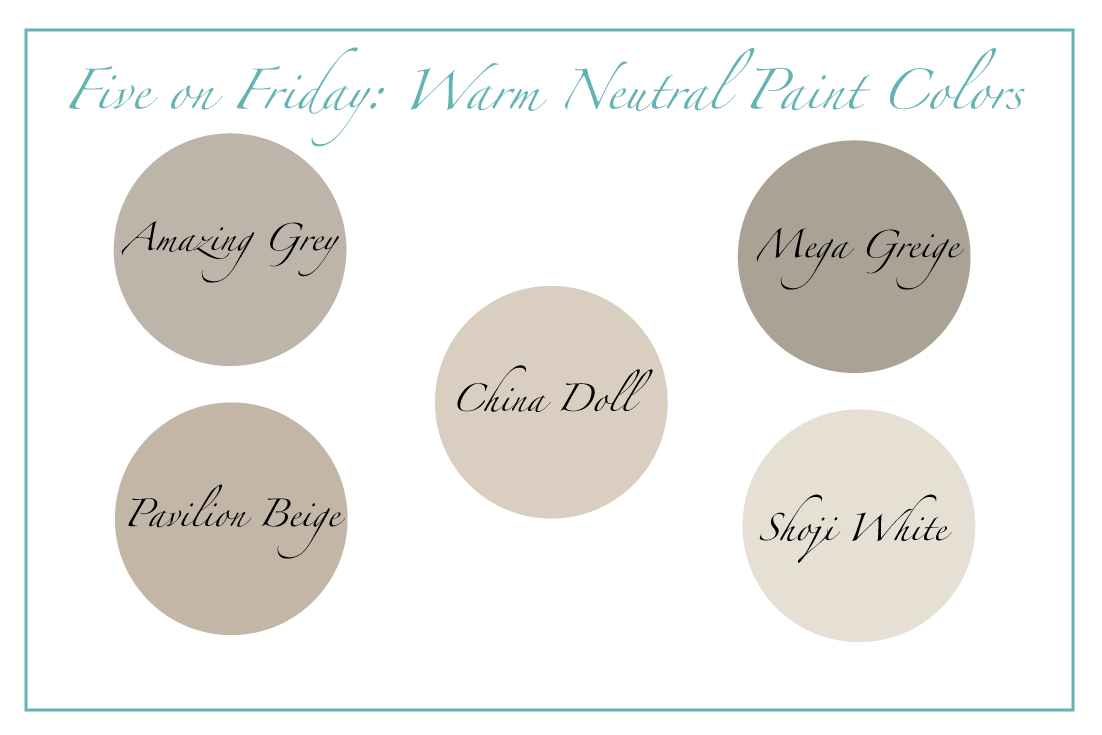 Five on Friday: Warm Neutral Paint Colors - HappyMeetsHome